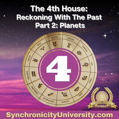 The 4th House - Reckoning With The Past Part 2: Planets