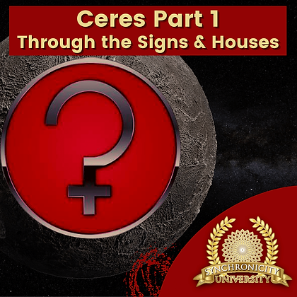 Ceres Part 1: Through The Signs and Houses