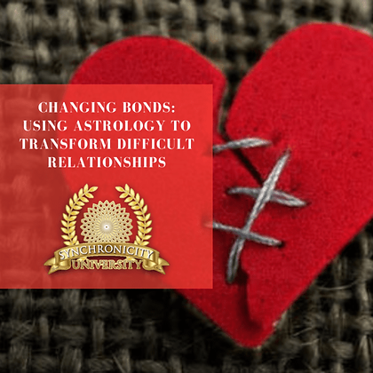Changing Bonds: Using Astrology to Transform Difficult Relationships