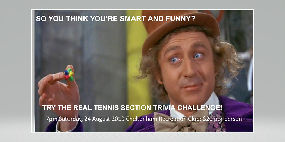 TRIVIA HOSTED BY THE REAL TENNIS SECTION
