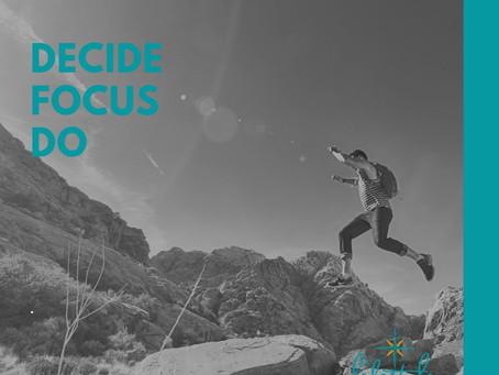 Decide. Focus. Do.