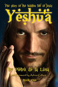 Yeshu'a The Hidden Life of Jesus Pietro de la Luna