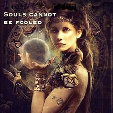 Souls Cannot Be Fooled.jpeg