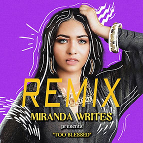 TOO BLESSED REMIX - MIRANDA WRITES