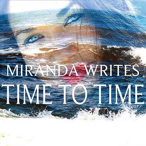 TIME TO TIME MIRANDA WRITES