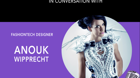Conversation with Anouk Wipprecht: The Future Body Series