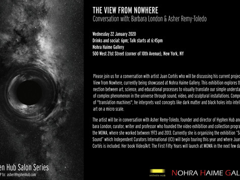 Juan Cortés 'The View from Nowhere' Salon with Barbara London