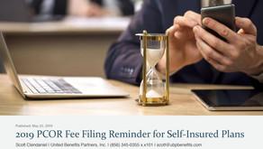 2019 PCOR Fee Filing Reminder for Self-Insured Plans