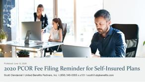 2020 PCOR Fee Filing Reminder for Self-Insured Plans