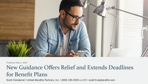 New Guidance Offers Relief and Extends Deadlines for Benefit Plans
