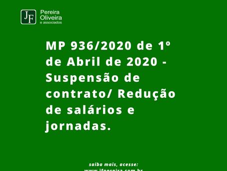 MP 936 DE 1º DE ABRIL DE 2020 - SUSPENSÃO DE CONTRATO/ REDUÇÃO DE SALÁRIOS E JORNADA