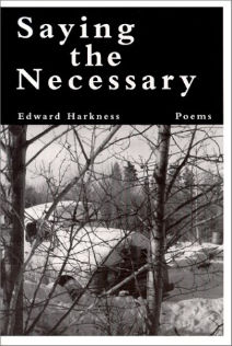 Saying the Necessary: Poetry by Ed Harkness