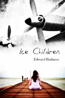 Ice Children: Poems and Poetry by Ed Harkness