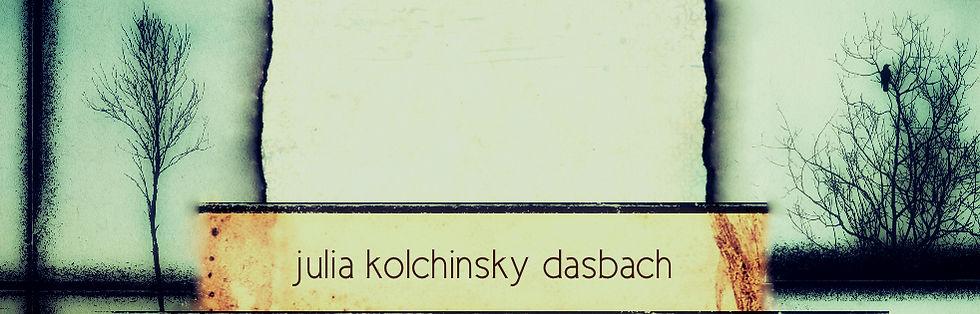 Julia Kolchinsky Dasbach Poetry