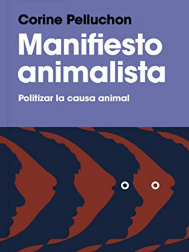 Manifiesto animalista - Politizar la causa animal