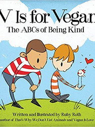 V Is for Vegan: The ABCs of Being