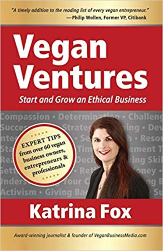 Vegan Ventures: Start and Grow an Ethical Business