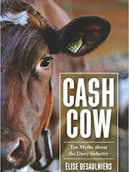 Cash Cow: Ten Myths about the Dairy Industry