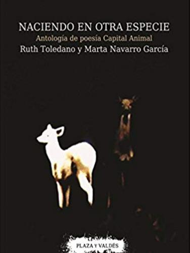 Naciendo En Otra Especie: Antología de Poesía Capital Animal