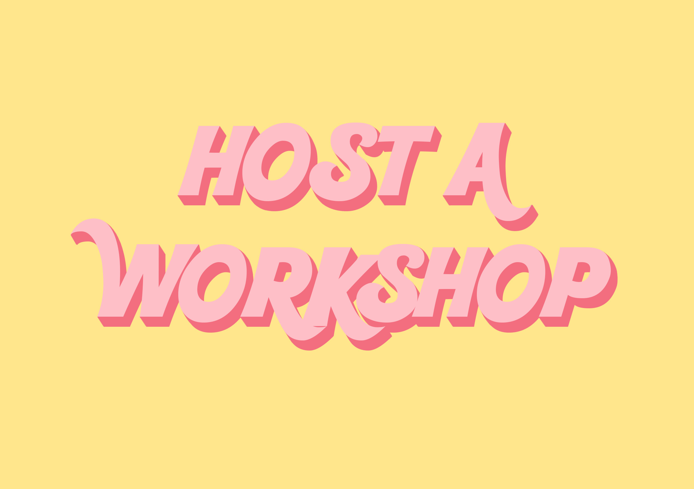 Host  a Workshop