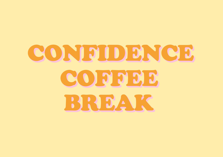 Confidence Coffee Break