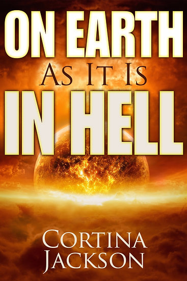 On Earth As It Is In Hell