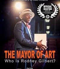 The Mayor of Art:  Who is Rodney Gilbert?