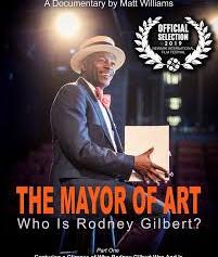 The Mayor of Art:  Who is Rodney Gilbert?