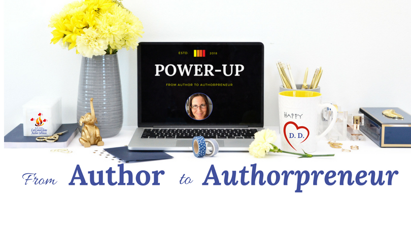 PowerUp Publishing Program - From Author To Authorpreneur - Begins August 1, 2018!