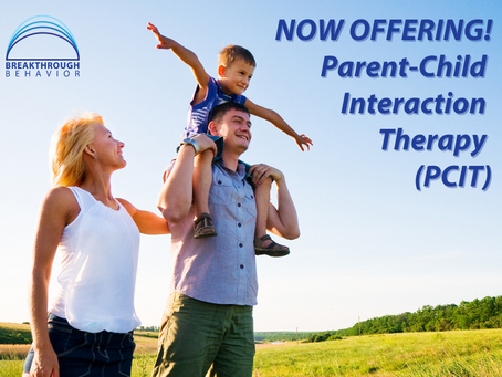 Breakthrough Behavior Introduces Innovative Parent-Child Interaction Therapy (PCIT)