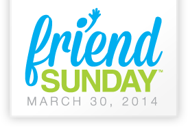 National Friend Sunday is Coming!