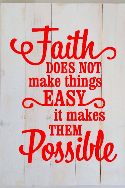 Faith does not make things Easy