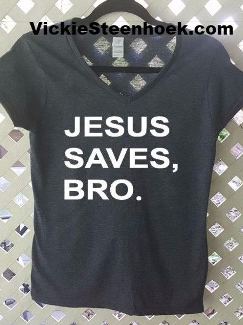 Jesus Saves Bro (A)