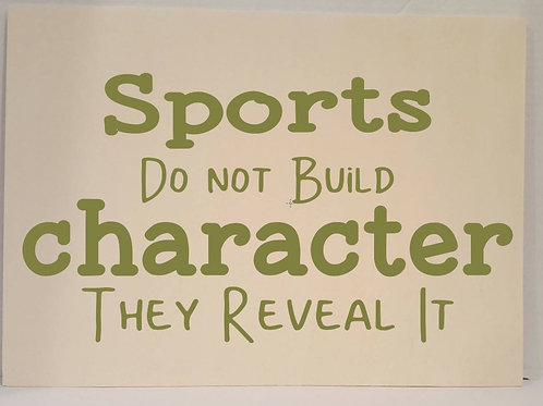 Sports do not build character