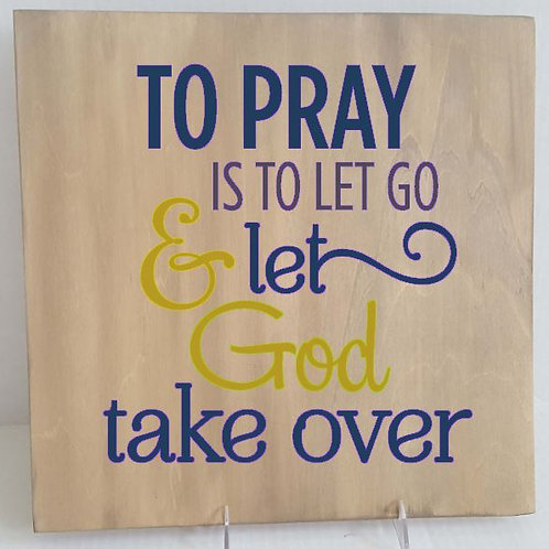 To pray is to let go and let God