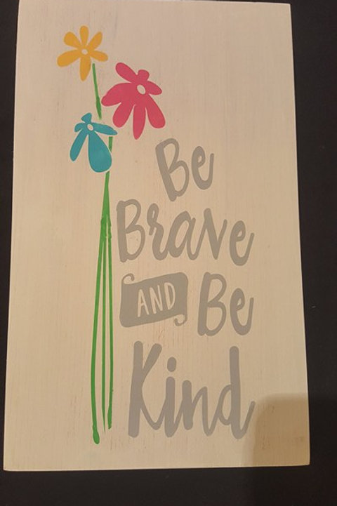 Be Brave and Be Kind