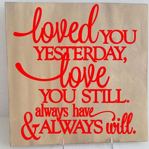 loved you yesterday, love you still