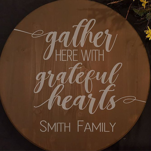 Gather here with Grateful Hearts PERSONALIZED - Lazy Susan