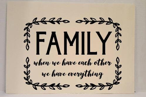 Family when we have each other