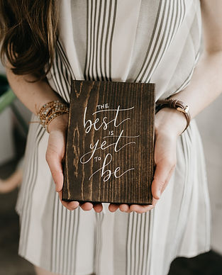 Wood Sign Calligraphy - The Best is Yet