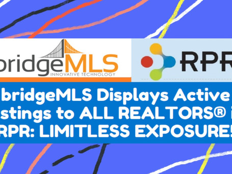 bridgeMLS displays active listings to ALL REALTORS ® in RPR