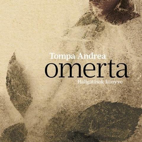 Tompa Andrea: Omerta (Hallgatások könyve)
