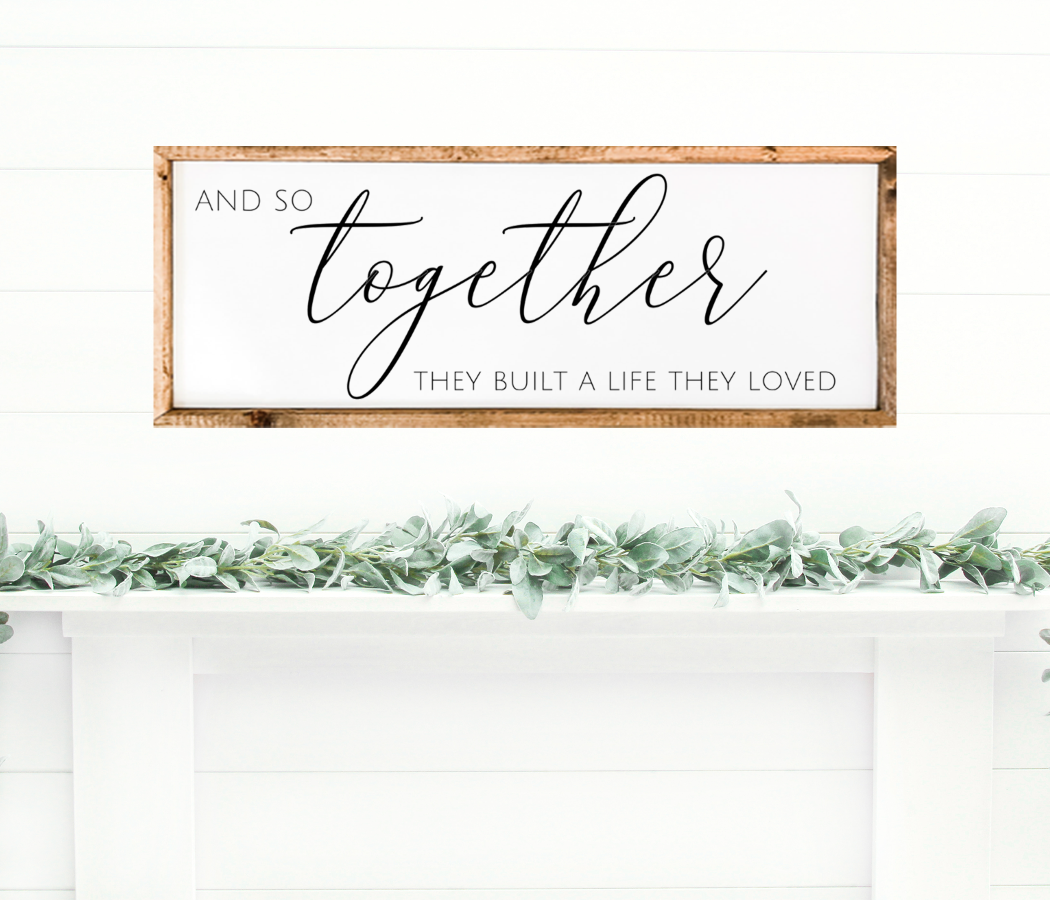 And So Together Farmhouse Home Decor