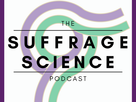 The Suffrage Science Podcast: How women are changing science