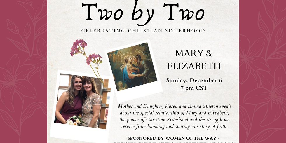 2 by 2 : Mary and Elizabeth
