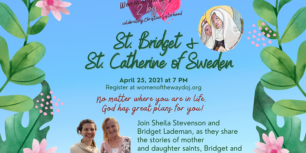 **POSTPONED** 2 by 2 : St. Bridget and St. Catherine of Sweden