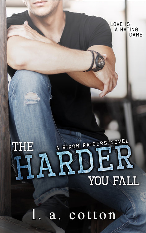 Rixon Raiders: The Harder You Fall Paperback