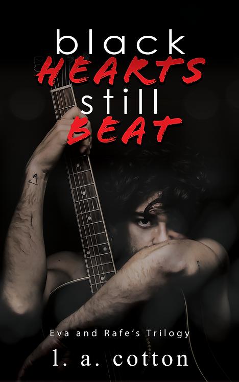 Black Hearts Still Beat: Eva & Rafe's Trilogy Paperback
