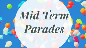 Mid Term Parades