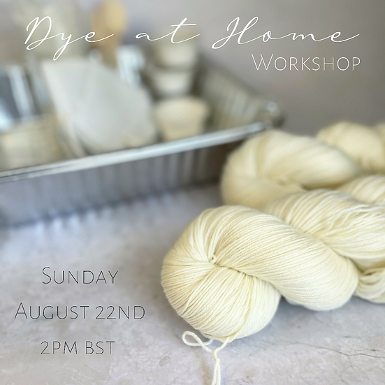 Dye At Home - Workshop and Kit - SUNDAY 22ND AUGUST 2PM (BST)